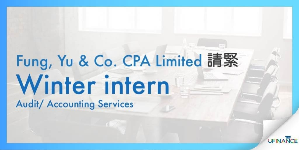 【Winter intern】Fung, Yu & Co. CPA Limited - Audit/ Accounting Services
