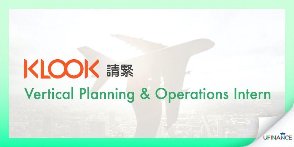 【香港Startup】Klook- Vertical Planning & Operations Intern
