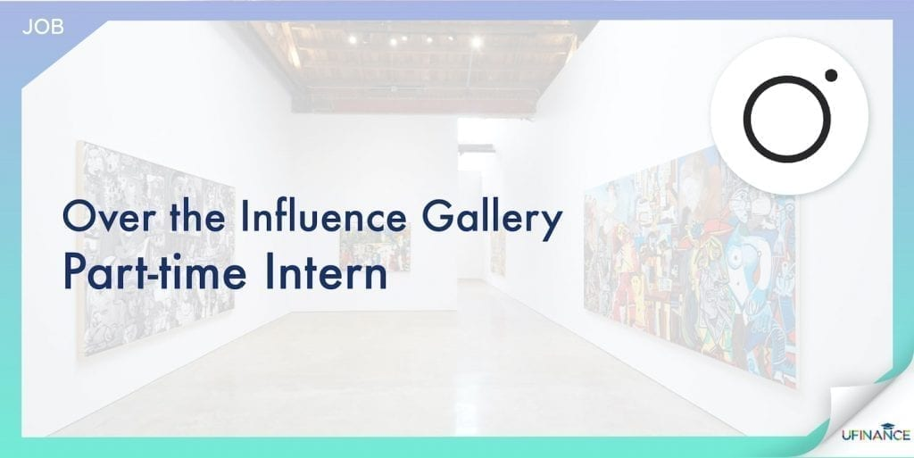 Over the Influence Gallery - Part-time Intern