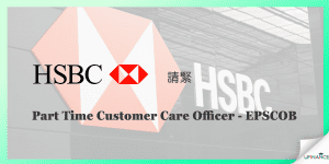 【讀BankingCustomer Service入】HSBC Part Time Customer Care Officer - EPSCOB