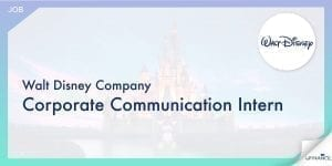 【鐘意迪士尼嘅望喺呢度!】Walt Disney Company - Corporate Communication Intern-01-min
