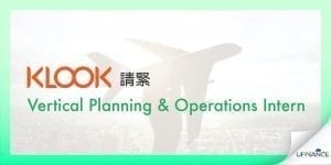 【香港Startup】Klook- Vertical Planning & Operations Intern